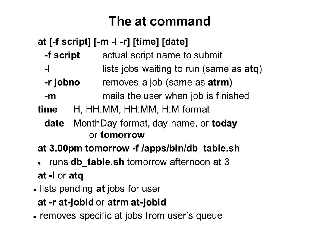 The at command at [-f script] [-m -l -r] [time] [date]